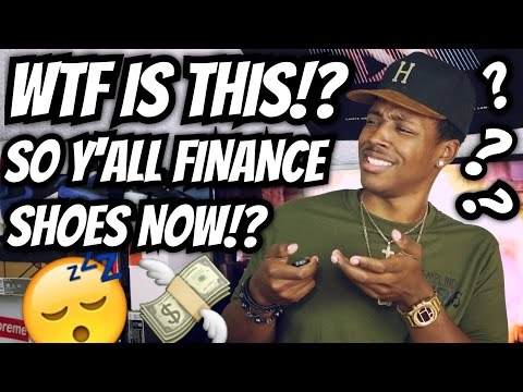 You Can Now Finance Sneakers!? My Thoughts