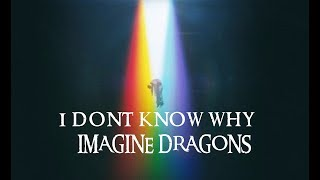 Imagine Dragons - I Don't Know Why - Subtitulada