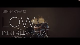 Lenny Kravitz - Low (Instrumental with lyrics) #RaiseVibration Video