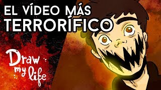 EL VÍDEO MÁS TERRORÍFICO DE YOUTUBE - Draw My Life