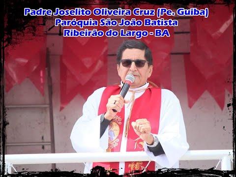 Ultima homilia de 2019 - Padre Guiba - Paróquia São João Batista de Ribeirão do Largo – BA