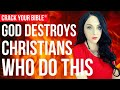 🍷 God DESTROYS Christians who do this! (Works of the flesh)