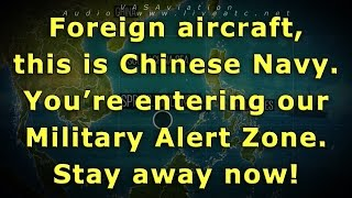[RARE ATC] USN aircraft ALERTED by CHINESE NAVY to GO AWAY!