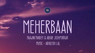 Meherbaan (Abhay Jodhpurkar, Paawni Pandey) Mp3 Song Download