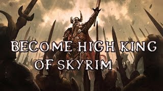 Become High King-Skyrim Mods Friday #53 [FR]