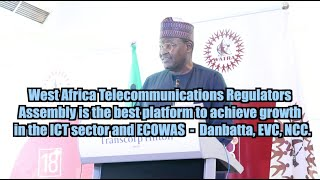 West Africa Telecoms Regulators Assembly is platform to achieve growth in ICT and ECOWAS - Danbatta