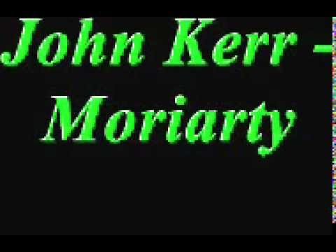 John Kerr - Moriarty.