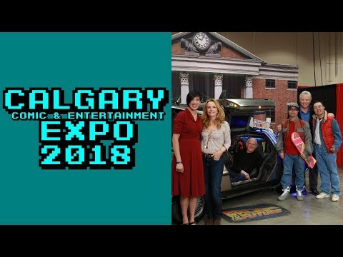 Vlog: Calgary Comic & Entertainment Expo 2018 - BACK TO THE FUTURE!