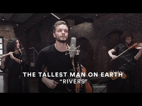 The Tallest Man on Earth - Rivers ft. yMusic