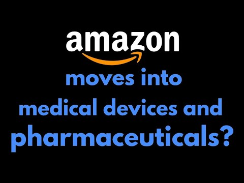 Amazon moves into medical devices and pharmaceuticals?