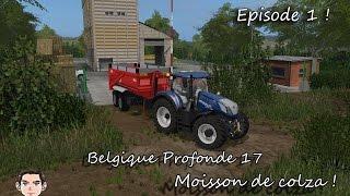 Farming simulation 17 | Belgique Profonde | Moisson de Colza | Épisode 1 !