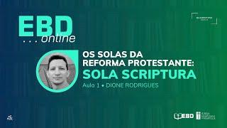 EBD Online | Aula 1 - Os Solas da Reforma Protestante | Igreja Presbiteriana de Anápolis (IPA)
