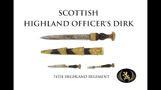 Scottish Highland Officer's Dirk - A 74th Regiment Example & Historical Origin