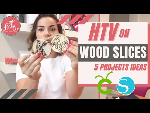 HTV On Wood Slice: Tutorial And 5 Project Ideas For Cricut Or Silhouette