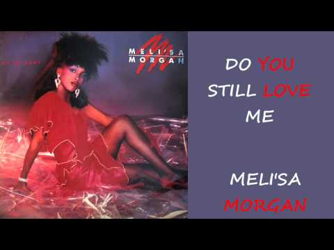 Meli'sa Morgan -Do You Still Love Me  1986