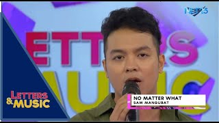 Sam Mangubat - No Matter What (NET25 Letters and Music)
