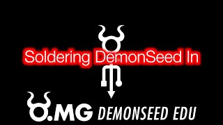 O.MG DemonSeed EDU - Ep4 - Soldering DemonSeed In