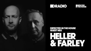 Defected In The House Radio 08.02.16 Guest Heller & Farley
