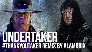 Undertaker theme song (#ThankYouTaker remix by Alambrix)
