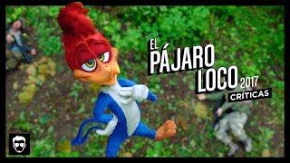 El Pájaro Loco (2017) | Crítica #33 | LA ZONA CERO