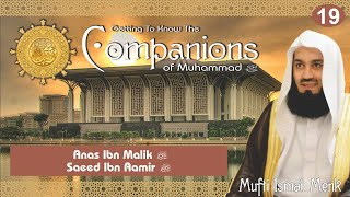 Getting To Know The Companions RA - 19 Anas Ibn Malik and Saeed Ibn Aamir RA - Mufti Ismail Menk