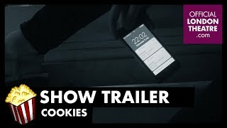 Trailer: Cookies at Theatre Royal Haymarket