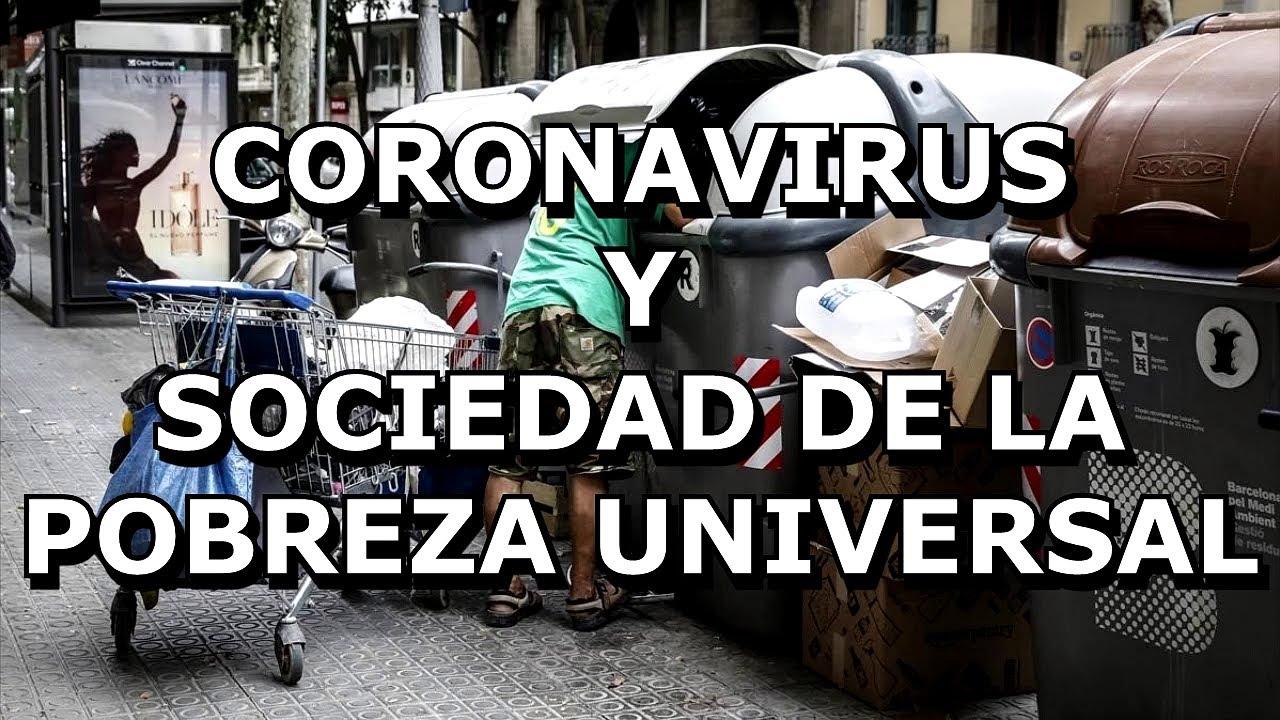 CORONAVIRUSYSOCIEDAD DE LA POBREZA UNIVERSAL