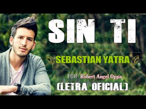 Sebastián Yatra – Sin ti LETRA OFICIAL © 💔