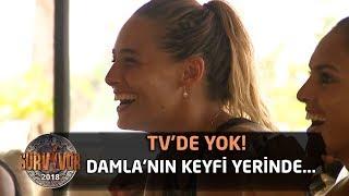 TV'de yok | Damla'nın keyfi yerinde...  | 74. Bölüm | Survivor 2018