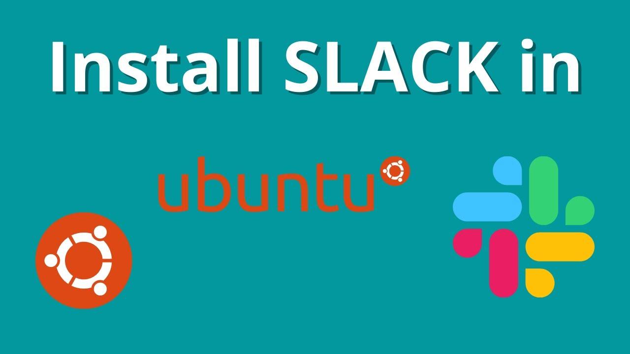 Install Slack in Ubuntu 20.04 LTS