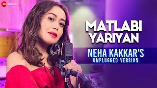 Matlabi Yariyan Unplugged (Neha Kakkar) Mp3 Song Download