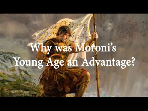 Why was Moroni's Young Age an Advantage? Knowhy #151