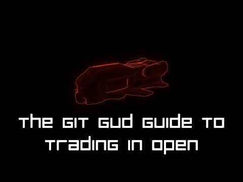 The Git Gud Guide To Trading In Open