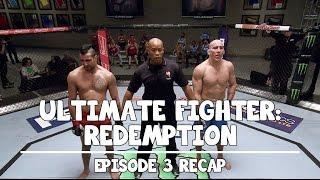 Ultimate Fighter: Redemption - Episode 3 Recap