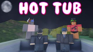 Hot Tub - A ROBLOX Machinima