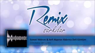 Samet Yıldırım & Arif Akpınar - Aldırma Deli Gönlüm (Electronic Version)