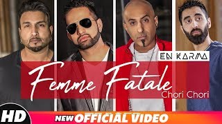 En Karma | Femme Fatale Chori Chori (Official ) | World Music | Latest Punjabi Songs 2018