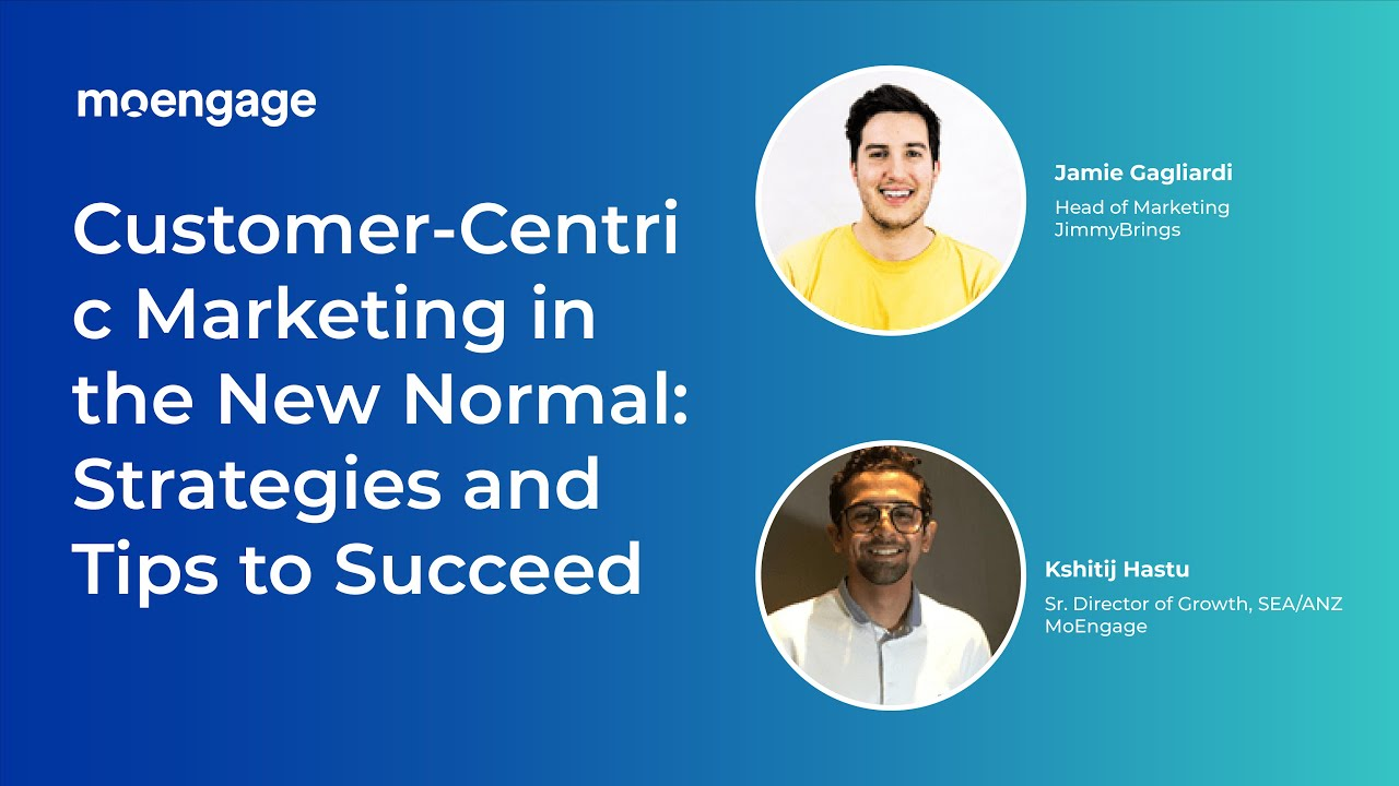 Customer-centric Marketing in the New Normal: Strategies and Tips to Succeed