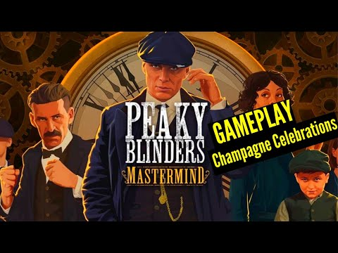 Peaky Blinders: Mastermind Champagne Celebrations - Play-through  