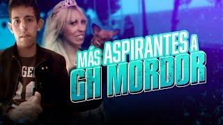 MÁS ASPIRANTES A GH MORDOR