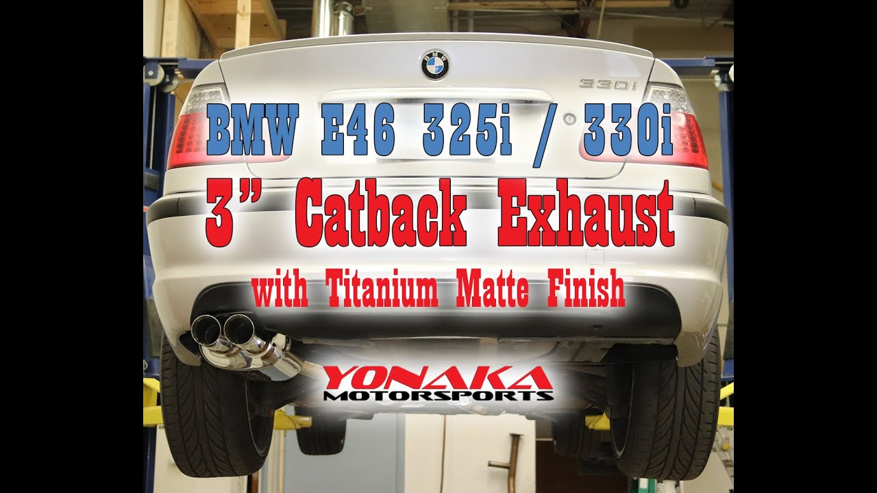 Yonaka BMW E46 325i 330i 3` Catback Exhaust Sound Clip