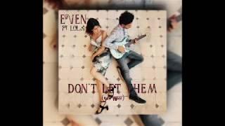 Baixar EVEN - Don't Let Them (Say Why) Ft. Lola - AUDIO & LYRICS