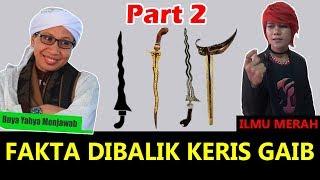 Bongkar Fakta Keris Gaib Ft. Buya Yahya Menjawab (Part 2)
