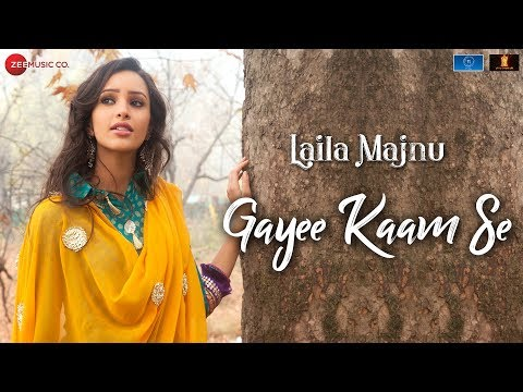 Gayee Kaam Se | Laila Majnu | Avinash Tiwary & Tripti Dimri | Dev Negi, Amit Sharma & Meenal Jain