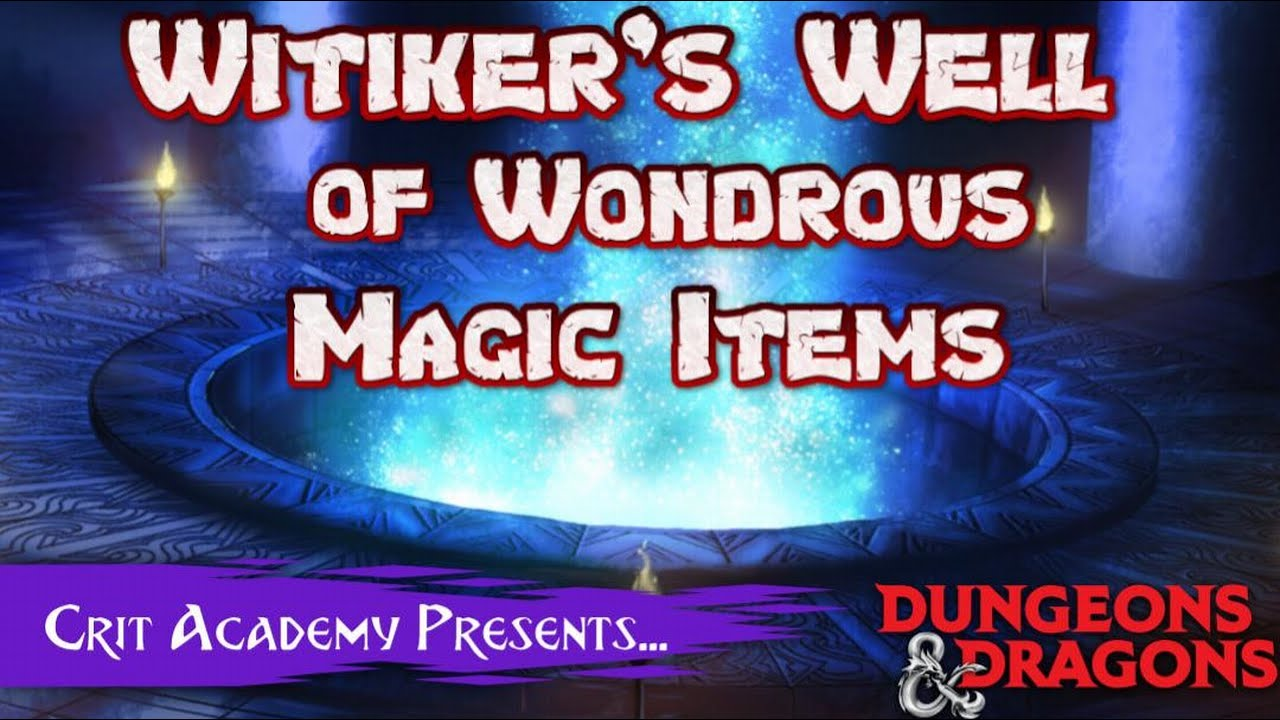 Witiker's Well of Wondrous Items