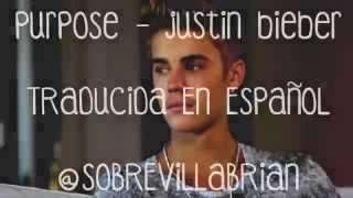 Purpose - Justin Bieber (Letra En Español) + Descarga