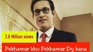 irfan khan pekhawar kho pekhawar de kana original