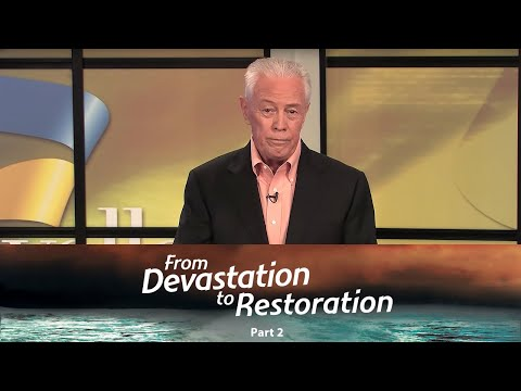 From Devastation to Restoration Part 2