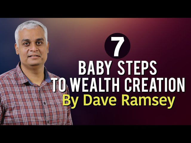 7 Baby Steps to Wealth Creation By Dave Ramsey