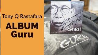 Download Full Album Tony Q Rastafara - Guru (Music)